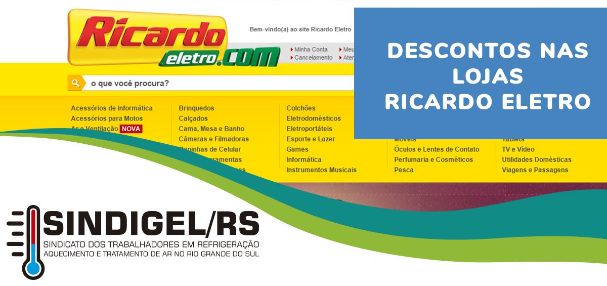 11e529d26 Ricardo Eletro oferece 15% de desconto para parceiros do SINDIGEL/RS